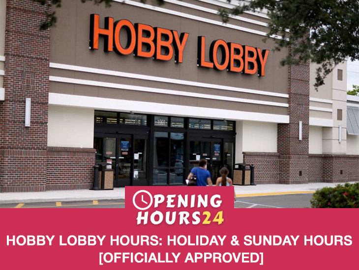 Hobby Lobby Hours Holiday & Sunday Hours [Officially Approved]
